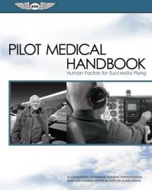 Pilot Medical Handbook: Human Factors for Successful Flying