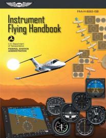 Instrument Flying Handbook: FAA-H-8083-15B (Effective 2012)