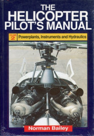 The Helicopter Pilot's Manual: Volume 2, Powerplants, Instruments and Hydraulics