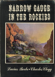 Narrow Gauge in the Rockies (1st Edition)