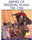 Armies of Medieval Russia 750 - 1250