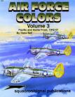 Air Force Colors Vol 3 - Pacific and Home Front 1942 - 47