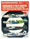 Consolidated B-24D-M LiberatorIn USAAF, RAF, RAAF, MLD, IAF, Czech AF & CNAF Service, PB4Y-1/2 Privateer in USN, USMC, Aeronavale & CNAF Service