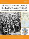 US Special Warfare Units in Pacific Theater '41/45 - Scouts, Raiders, Rangers and Reconnaissance Units