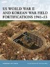 US World War II and Korean War Field Fortification 1941-1953