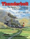 Thunderbolt: The Republic P-47 Thunderbolt in the European Theater